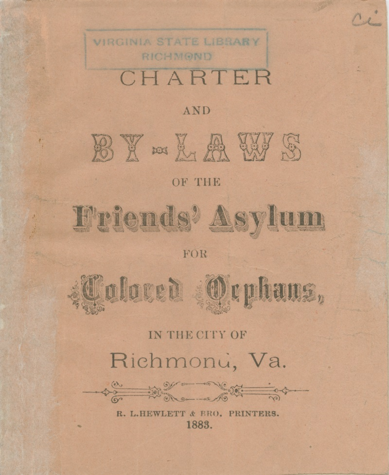 Published charter and bylaws of the Friends Asylum for Colored Orphans (1883), courtesy of the Library of Virginia.