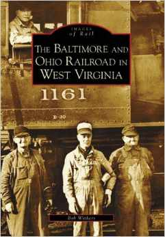 "Bob Withers, Baltimore and Ohio Railroad In West Virginia-link to purchase book appears below under ""More Information."""
