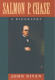Historian John Niven has written a biography of Salmon Chase that is available from Oxford University Press.