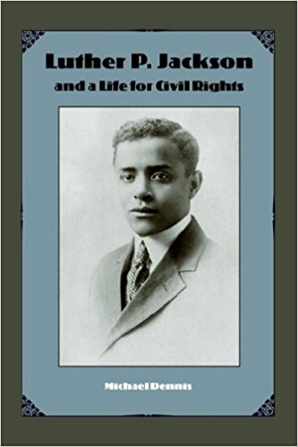 Luther P. Jackson and a Life for Civil Rights (New Perspectives on the History of the South)