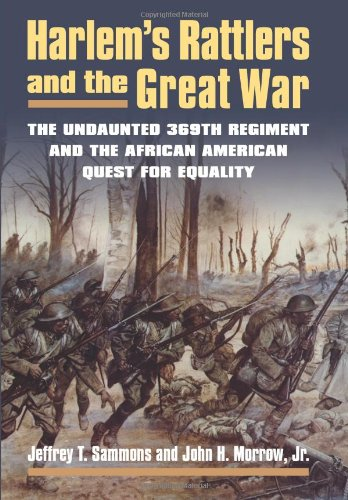 Those interested in learning more about the black experience in World War I should read this book-Harlem's Rattlers and the Great War: