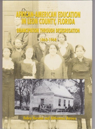 African American Education in Leon County, Florida: Emancipation Through Desegregation, 1863-Click the link below for more information about this book