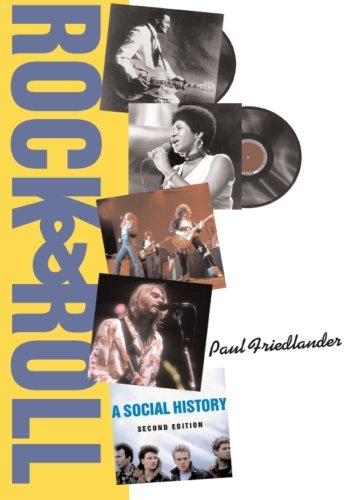 """""""Rock And Roll: A Social History,"""" by Paul Friedlander (see link below)"""