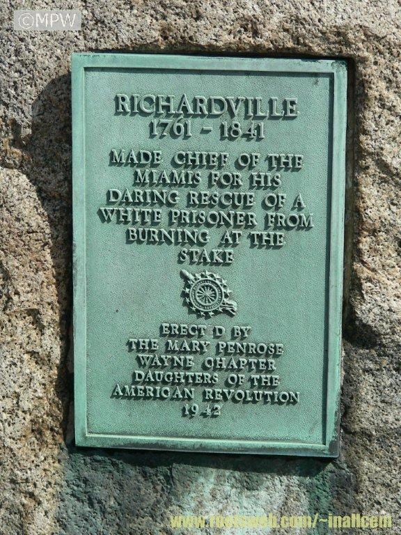 "The account of Richardville's rescue is featured in the ""Background Information"" segment of this post. The plaque is located in  Cathedral Square Cemetery in Fort Wayne, IN."