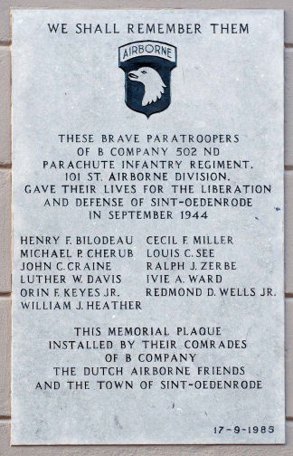 """Brave Paratroopers of B Company, 502nd Parachute Infantry Regiment, 101st Airborne Division [who] gave their lives for the liberation and defense of Sint Oedenrode in September 1944."""