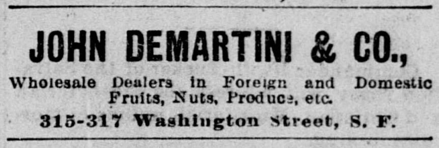 A March 1897 advertisement in the San Francisco Call newspaper for John DeMartini's fruit and vegetable wholesale business.