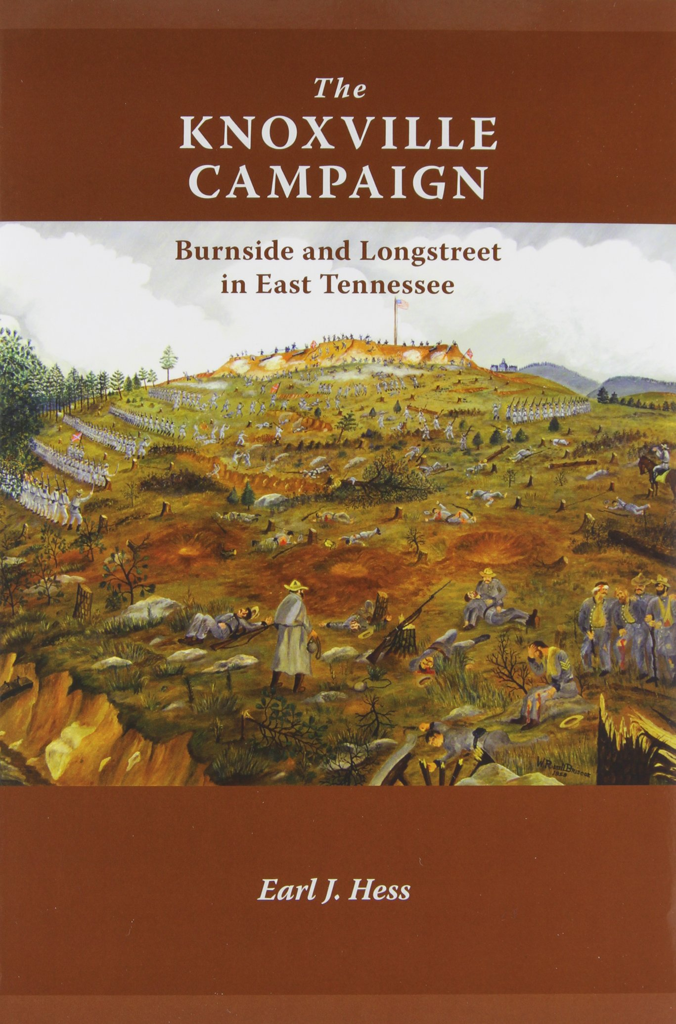 Earl J. Hess, The Knoxville Campaign: Burnside and Longstreet in East Tennessee-click the link below for more information about this book