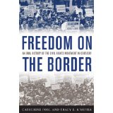 Tracy K'Meyer: Freedom on the Border: An Oral History of the Civil Rights Movement in Kentucky. Available for purchase by clicking the link below.