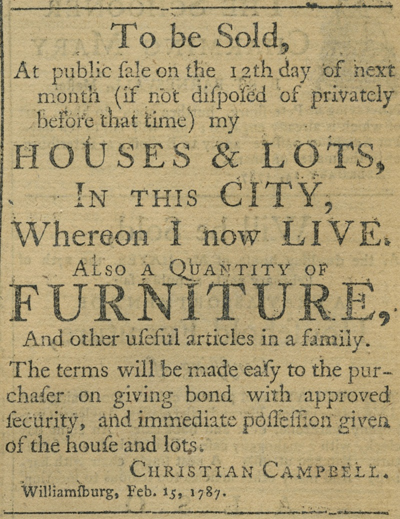 "February 1787 advertisement to sell Campbell's household goods (identified as ""Christian"" Campbell), Virginia Gazette and Weekly Advertiser, Feb. 22, 1787, image courtesy of the Library of Virginia."