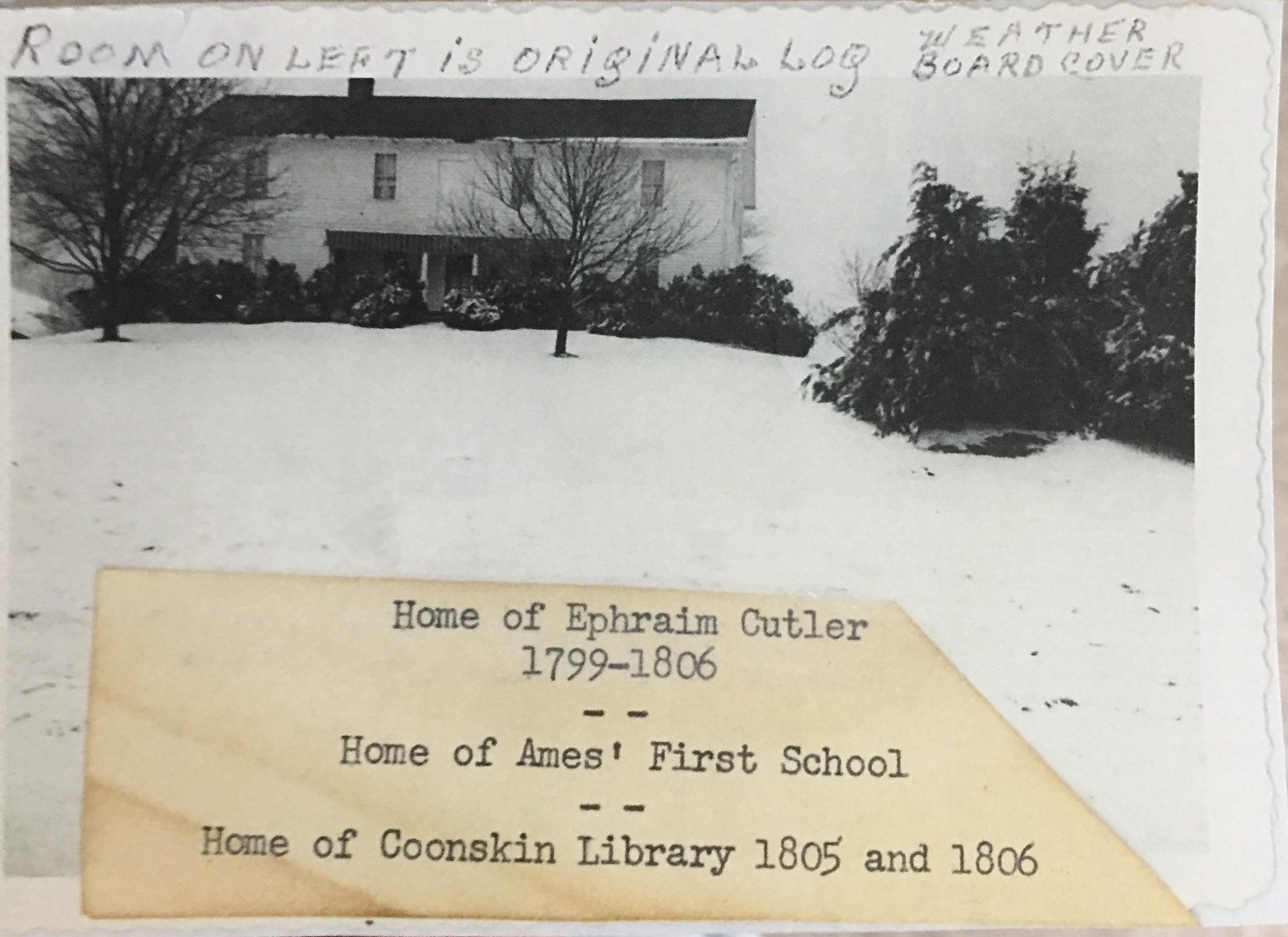 This is a copy of the original photo taken in 1930 of Ephraim Cutler's house, which housed the Coonskin Library in the first years of its opening, 1805-1806. Photo courtesy of Jim Dilley of Amesville, Ohio.