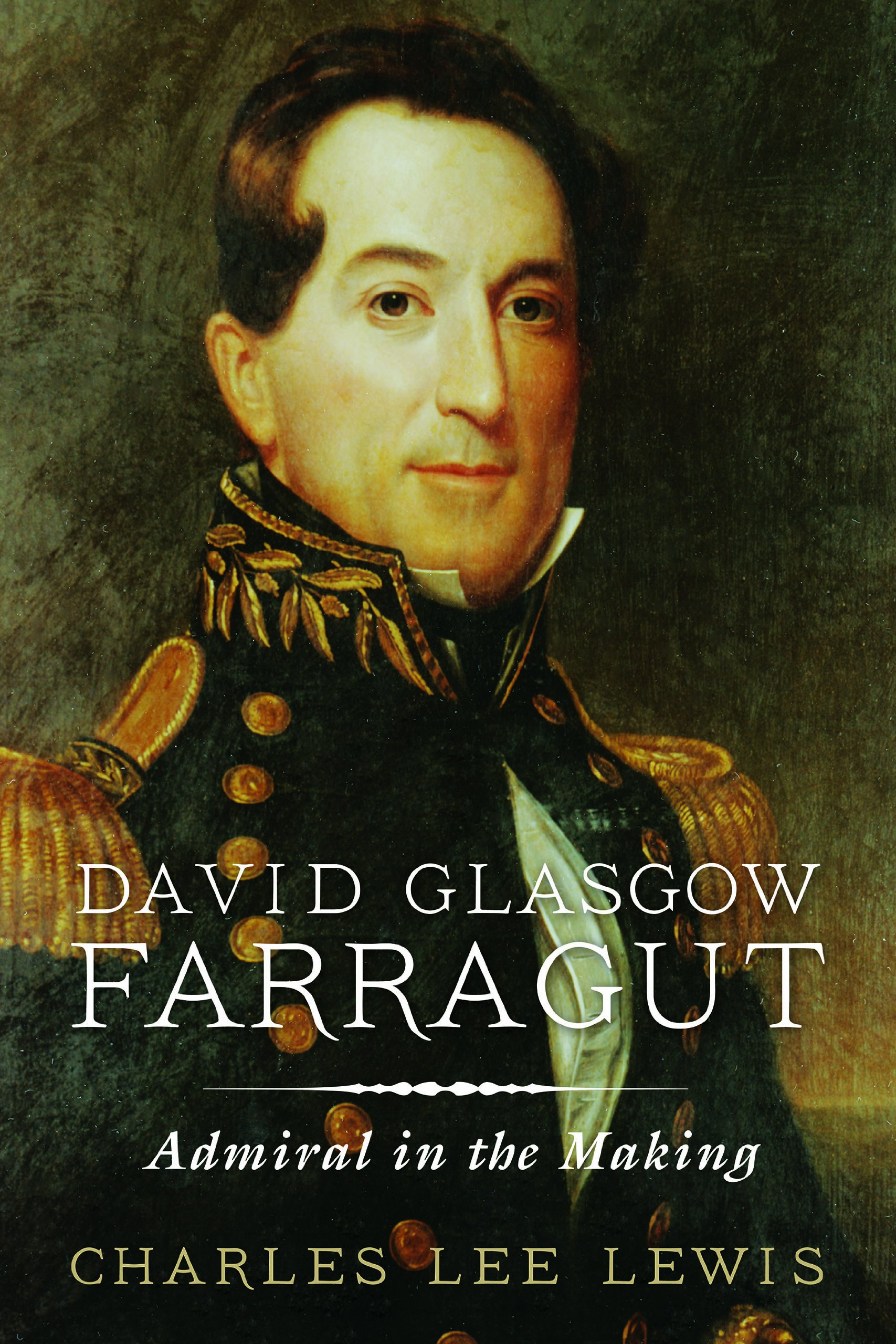 David Glasgow Farragut: Admiral in the Making-Click the link below for more information about this book
