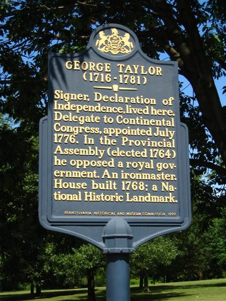 This historical marker commemorates the life of George Taylor, one of 56 men who signed the Declaration of Independence.