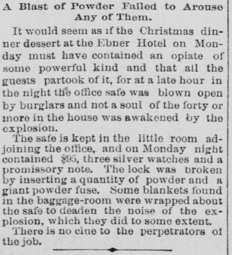 An 1893 Sacramento Daily Union article details a heist in which thieves blew open the Ebner Hotel safe with gunpowder and absconded with several valuables.