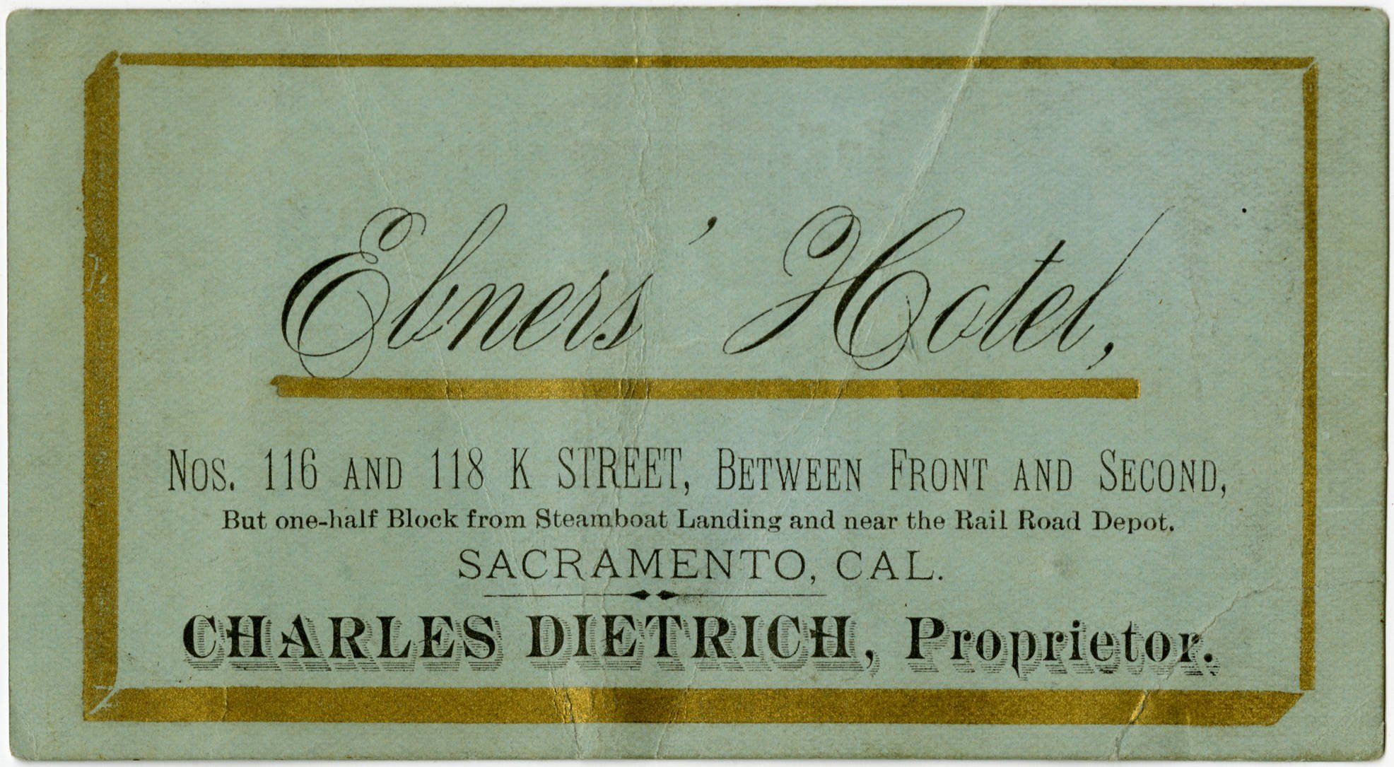 The front of Charles Dietrich's business card, proprietor of the Ebner Hotel in 1890, which also advertises the hotel's close proximity to steamboat and rail connections (Sacramento Public Library).