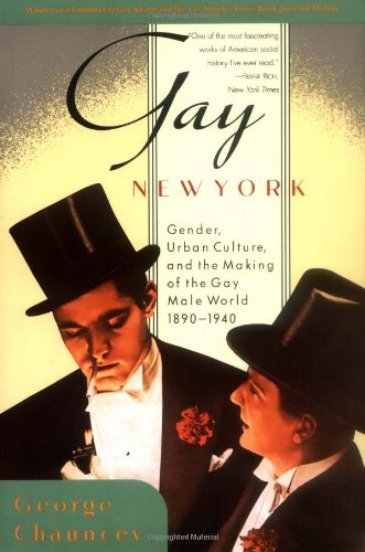George Chauncey, Gay New York: Gender, Urban Culture, and the Making of the Gay Male World, 1890-1940. Click the link below to learn more about this book.
