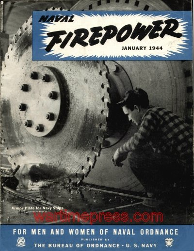 "This January 1944 cover of ""Naval Firepower Magazine,"" a U.S. Navy publication from WW2, features a photo of a South Charleston worker cutting armor plate. The photo reappears in several 1944 issues of Popular Mechanics."