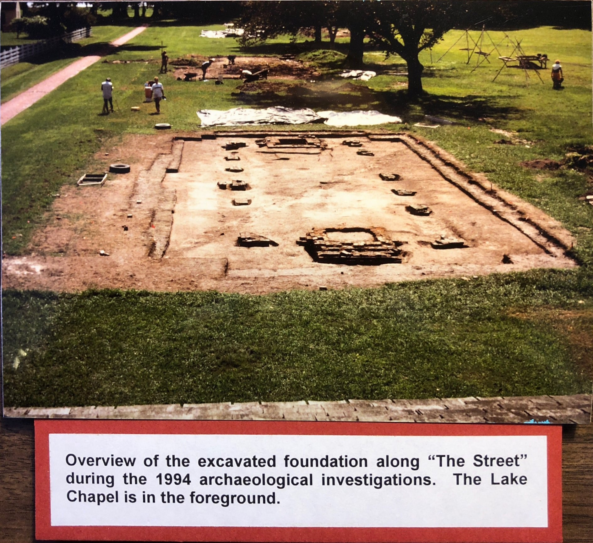 1994 archaeological excavation of the Lake Chapel in the foreground.