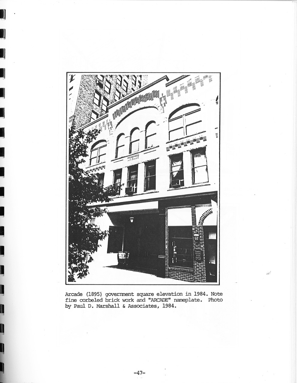 The exterior of the Arcade. A survey of the building was conducted by Paul D. Marshall in 1984.