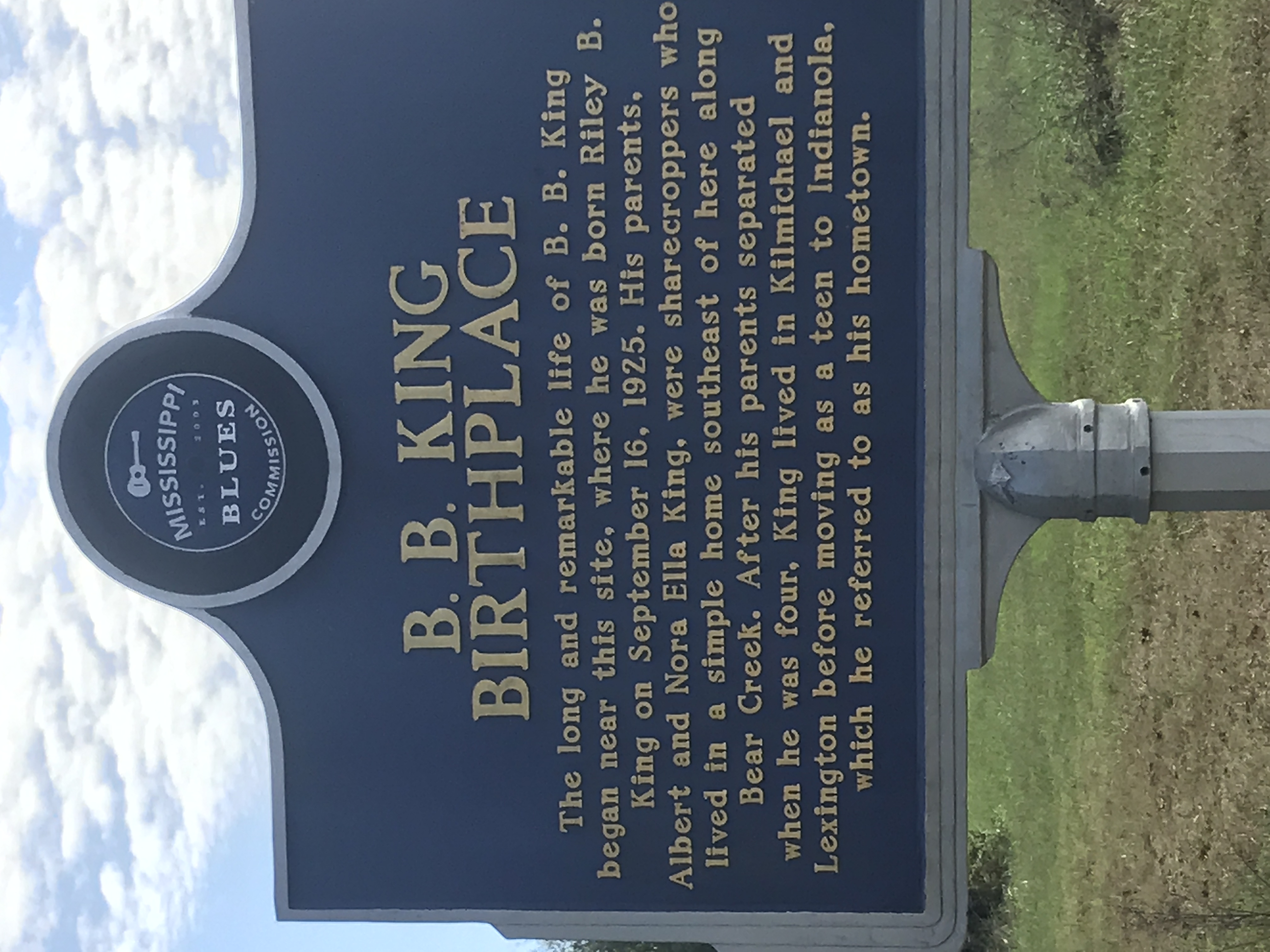 """Mississippi Blues Trail Marker """"A half mile southeast"""" of the cabin B.B King was born."""