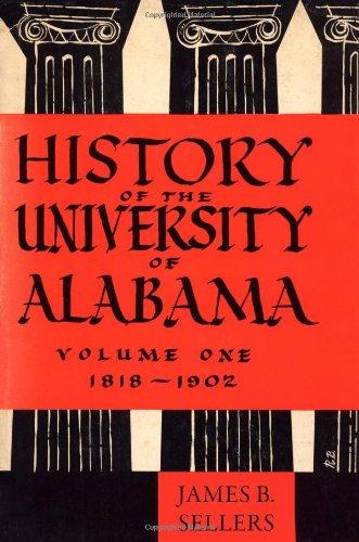 History of the University of Alabama: Volume One, 1818-1902