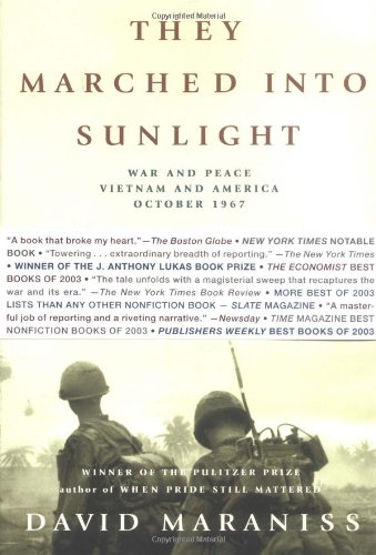 David Mariness: They Marched Into Sunlight: War and Peace Vietnam and America October 1967- Click the link below for more information about this book