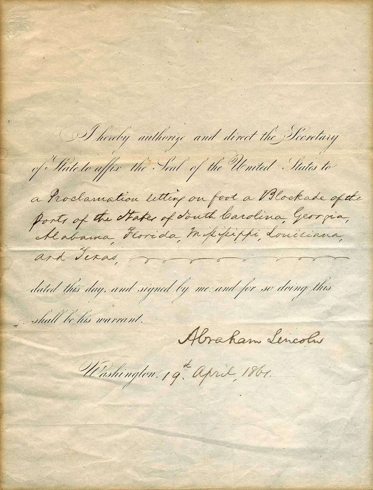Lincoln's order to begin the blockade of Confederate ports. At the date of issuance, not all states had seceded yet--their names were added later.