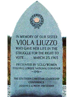 In 1991 the Women of the SCLC dedicated a memorial to Viola Liuzzo for her efforts and sacrifice in the Selma to Montgomery March.
