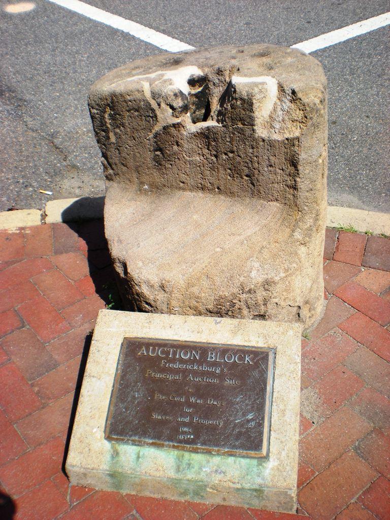The Slave Auction Block in Fredericksburg, Virginia