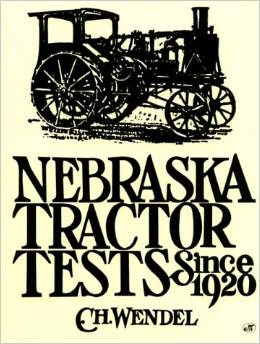 """Nebraska Tractor Tests Since 1920"" by Charles H. Wendel-- See the link below for more information."
