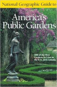 """National Geographic Guide to America's Public Gardens"" by Mary Zuazua Jenkins-- See link below for more information."