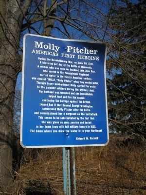 Molly Pitcher also has a historical marker in Manalapan, New Jersey, near where the Battle of Monmouth took place during the Revolutionary War.