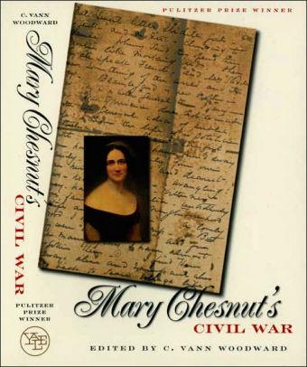 Mary Chesnut's Civil War by C. Vann Woodward