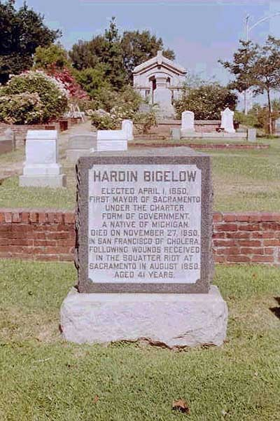Mayor Hardin Bigelow's gravestone cites the riots where he received his fatal wounds. Though he died in San Francisco, he was buried in what is now Helvetia Cemetery in Sacramento.