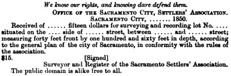 "A reconstruction of the certificates of title passed to their members by the Sacramento Settlers Association, from Bancroft's comprehensive ""History of California."""