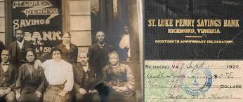 St. Luke Penny Savings founded by Maggie L. Walker in 1903.