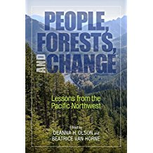 """People, Forests, and Change: Lessons from the Pacific Northwest,"" by Deanna H. Olson and Beatrice Van Horne (see link below)"