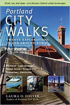 """""""Portland City Walks: Twenty Explorations In and Around Town"""" by Laura O. Foster -- Please see the link below for more information."""