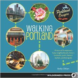 """Walking Portland: 30 Tours of Stumptown's Funky Neighborhoods, Historic Landmarks, Park Trails, Farmers Markets, and Brewpubs"" by Becky Ohlsen --Please see the link below for more information"