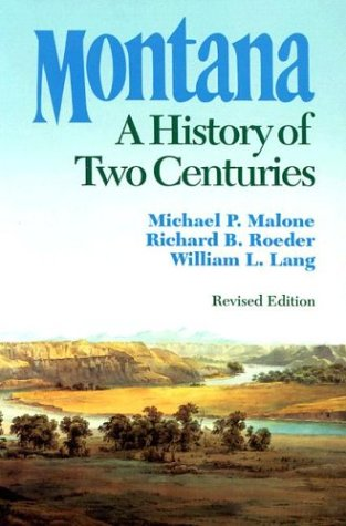 Montana: A History of Two Centuries-Click the link below for more information about this book