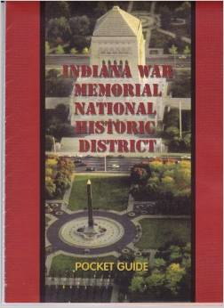 """Indiana War Memorial National Historic District: Pocket Guide"" -- Please see the link below for more information."
