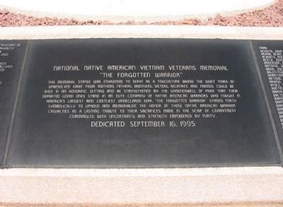 Dedicated on September 16, 1995 to honor the bravery and sacrifice of the Native Americans that served and lost their lives in the Vietnam War