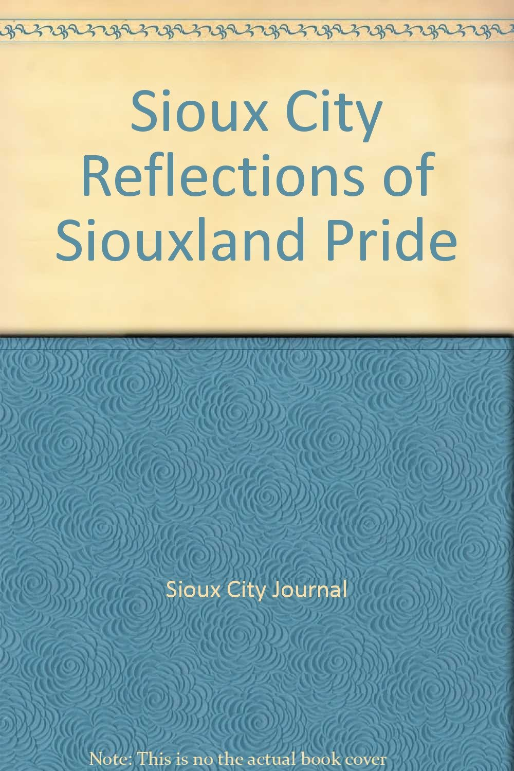 Sioux City Reflections of Siouxland Pride-Click the link below for more information about this book