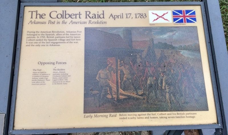 "Colbert Raid historical marker at Arkansas Post begins: ""During the American Revolution, Arkansas Post belonged to the Spanish, allies of the American patriots. In 1783, British partisans led by James Colbert raided the Spanish village and fort here. It was one of the last engagements of the war, and the only one in Arkansas."""