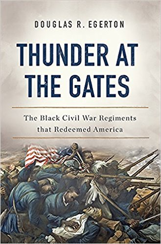 Douglas R. Egerton's prize-winning history on the military experience of black units in the Civil War.