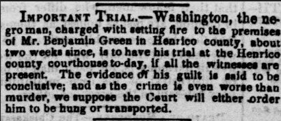 """Account of the trial of Washington, a man enslaved by Benjamin """"B.W."""" Green, who owned the property that is now the site of the University of Richmond (Source: Daily Dispatch, 17 August 1854)"""