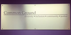 Plaque outside of the Common Ground Office in the Tyler Haynes Commons. Common Ground is a student resource intended to promote diversity, inclusion, community, and justice, which they do through hosting events, suggesting campus changes, and more.