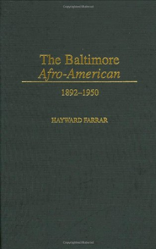 Heywood Farrar, The Baltimore Afro-American: 1892-1950-Click the link below for more information about this book