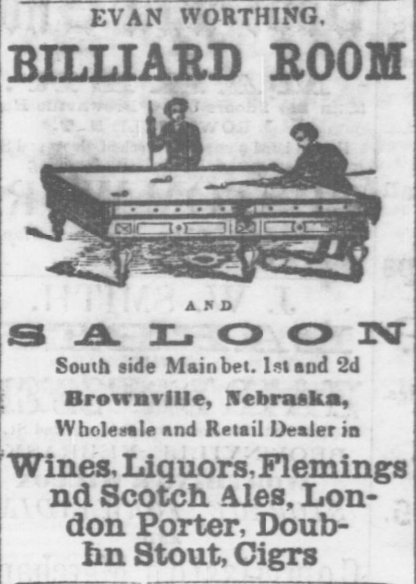 Evan Worthing's Billiard Room and Saloon.  This saloon was located right across the street from I. H. Clagget & Co.