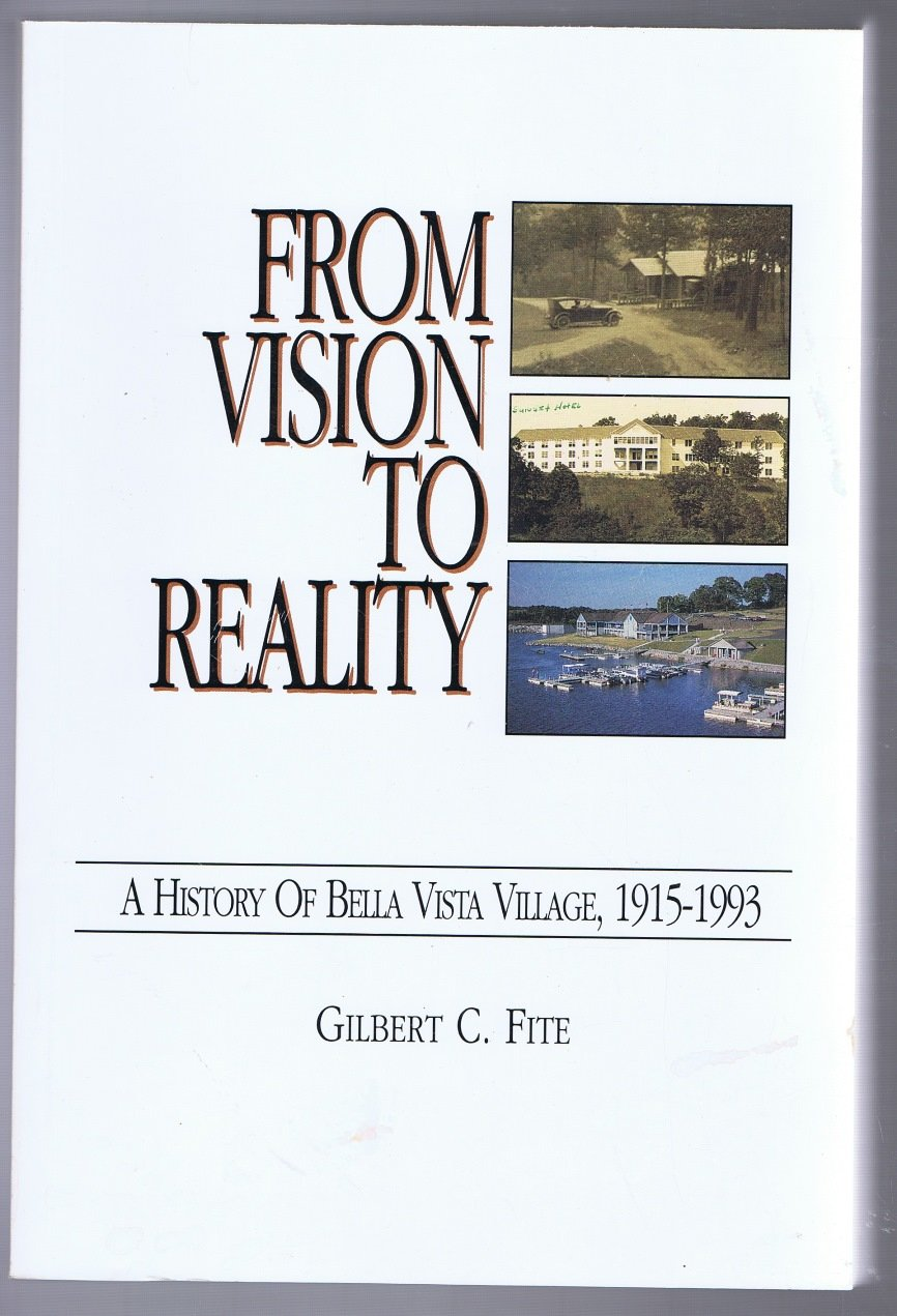 From Vision to Reality, A History of Bella Vista, 1915-1993-Click the link below for more information about this book