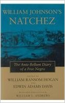 William Johnson's Natchez: The Ante-Bellum Diary of a Free Negro. For more information, click on link below.
